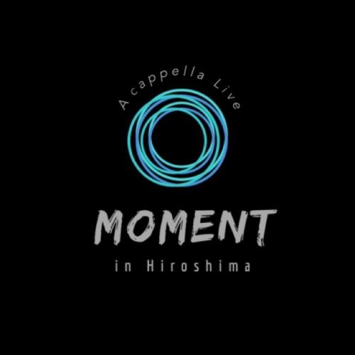 """A cappella Live """"Moment"""""""